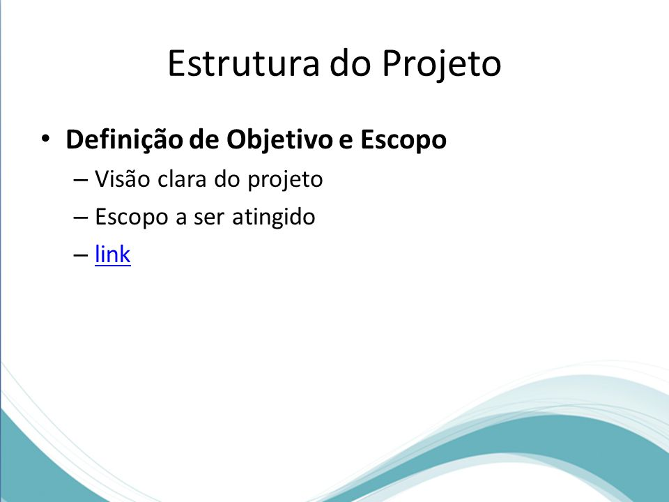 Estrutura do Projeto Definição de Objetivo e Escopo