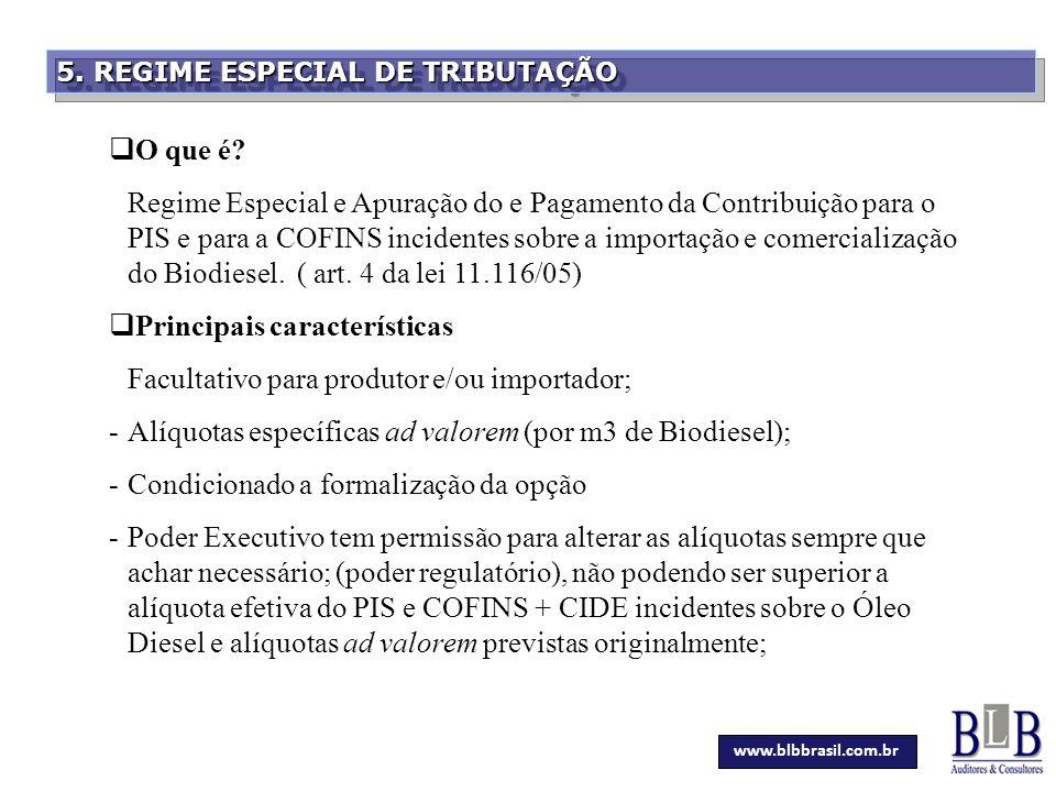 Principais características Facultativo para produtor e/ou importador;