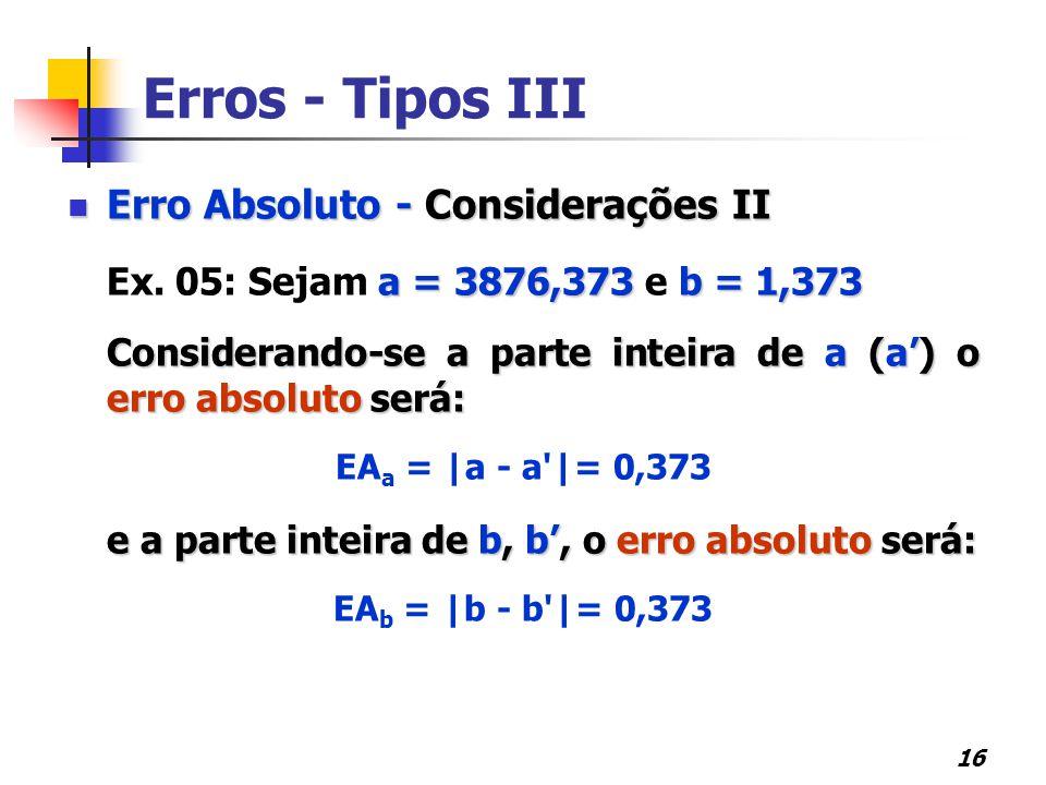 Erros - Tipos III Erro Absoluto - Considerações II