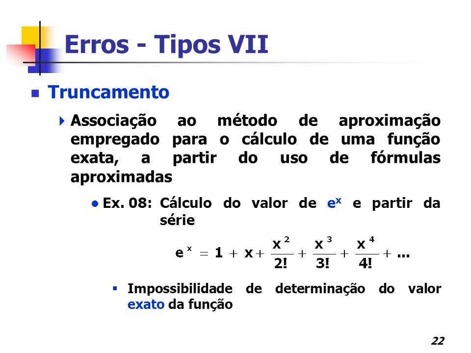 Erros - Tipos VII Truncamento