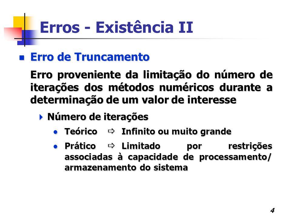 Erros - Existência II Erro de Truncamento