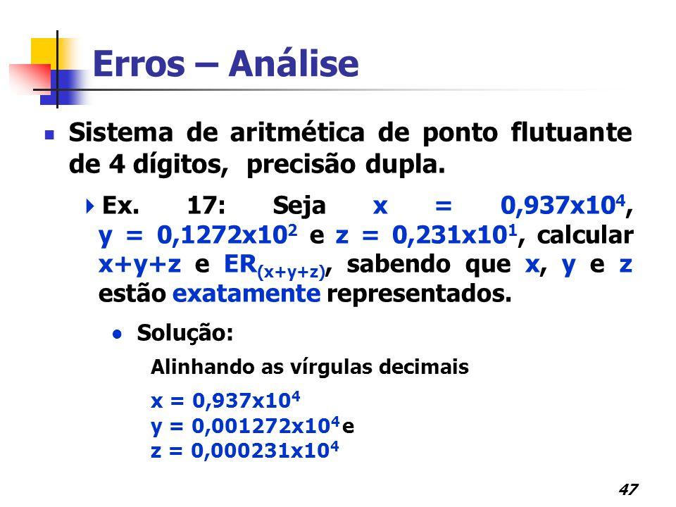 Erros – Análise Sistema de aritmética de ponto flutuante de 4 dígitos, precisão dupla.