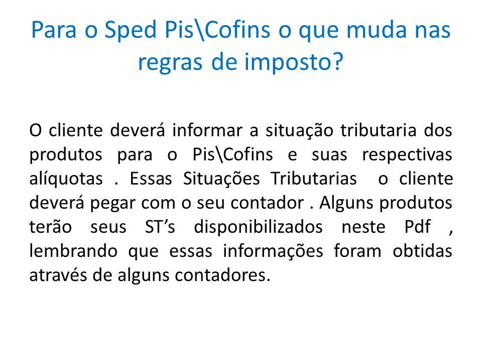 Para o Sped Pis\Cofins o que muda nas regras de imposto