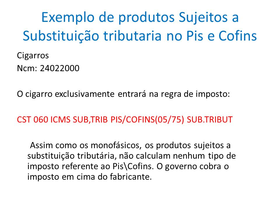 Exemplo de produtos Sujeitos a Substituição tributaria no Pis e Cofins