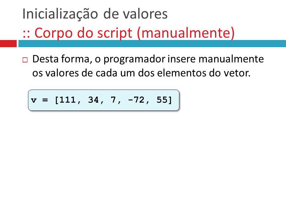Inicialização de valores :: Corpo do script (manualmente)