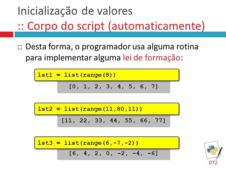 Inicialização de valores :: Corpo do script (automaticamente)