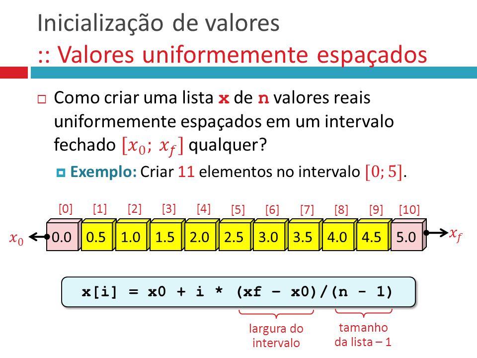 Inicialização de valores :: Valores uniformemente espaçados