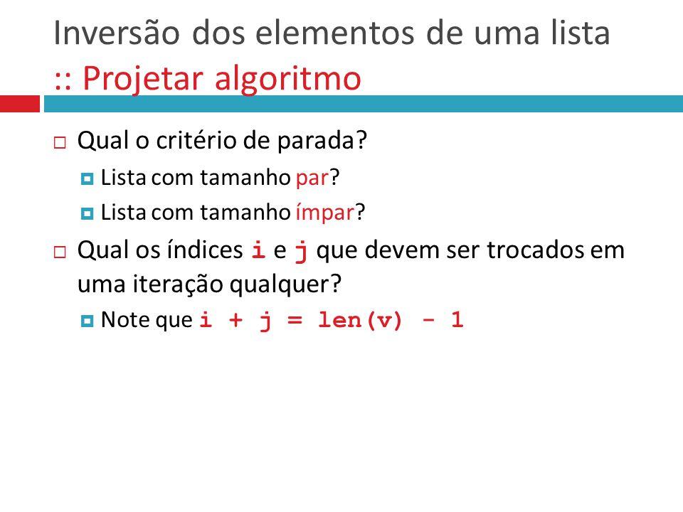 Inversão dos elementos de uma lista :: Projetar algoritmo