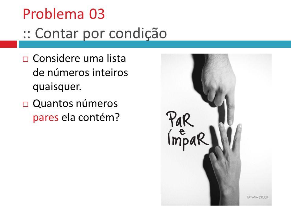 Problema 03 :: Contar por condição