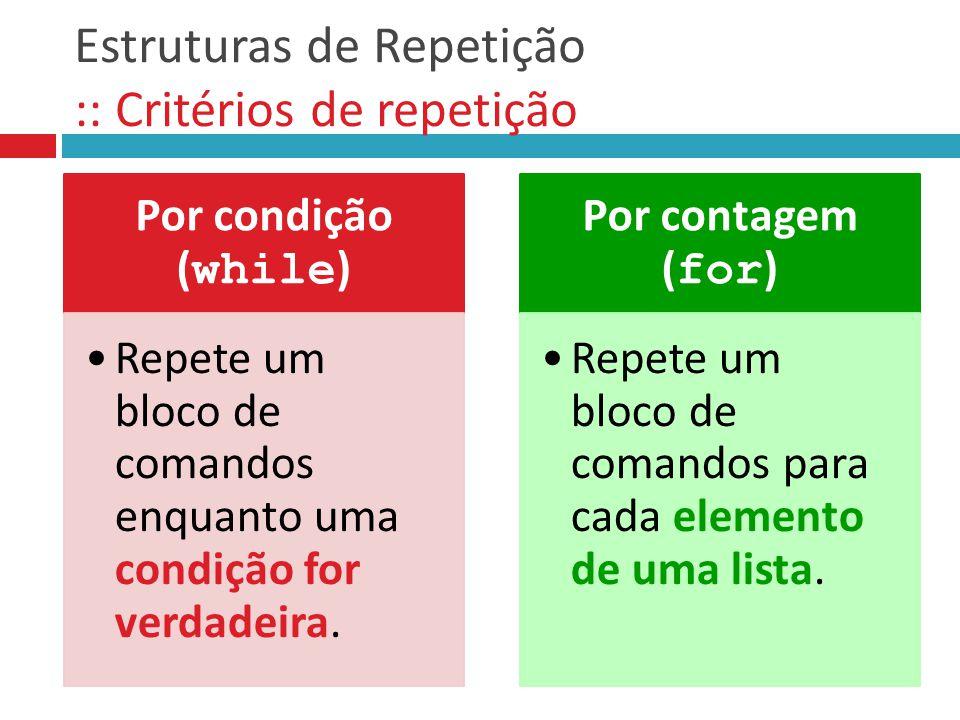 Estruturas de Repetição :: Critérios de repetição