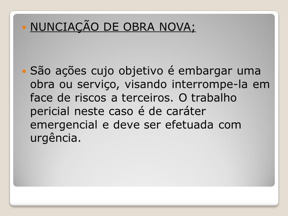 NUNCIAÇÃO DE OBRA NOVA;
