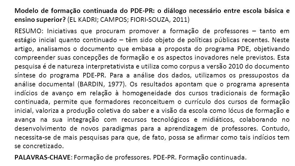 Modelo de formação continuada do PDE-PR: o diálogo necessário entre escola básica e ensino superior (EL KADRI; CAMPOS; FIORI-SOUZA, 2011)