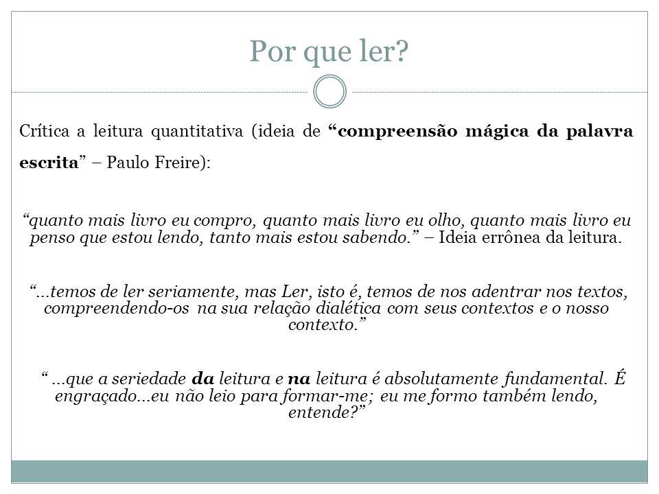 Por que ler Crítica a leitura quantitativa (ideia de compreensão mágica da palavra escrita – Paulo Freire):