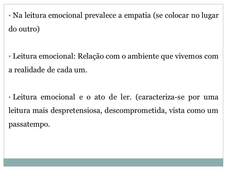 Na leitura emocional prevalece a empatia (se colocar no lugar do outro)