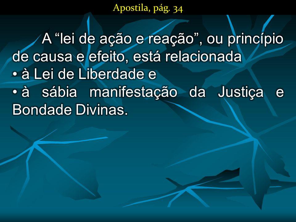 à sábia manifestação da Justiça e Bondade Divinas.