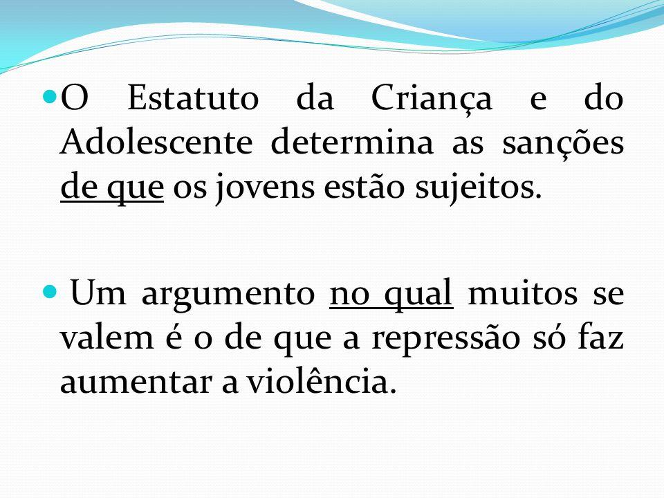 O Estatuto da Criança e do Adolescente determina as sanções de que os jovens estão sujeitos.