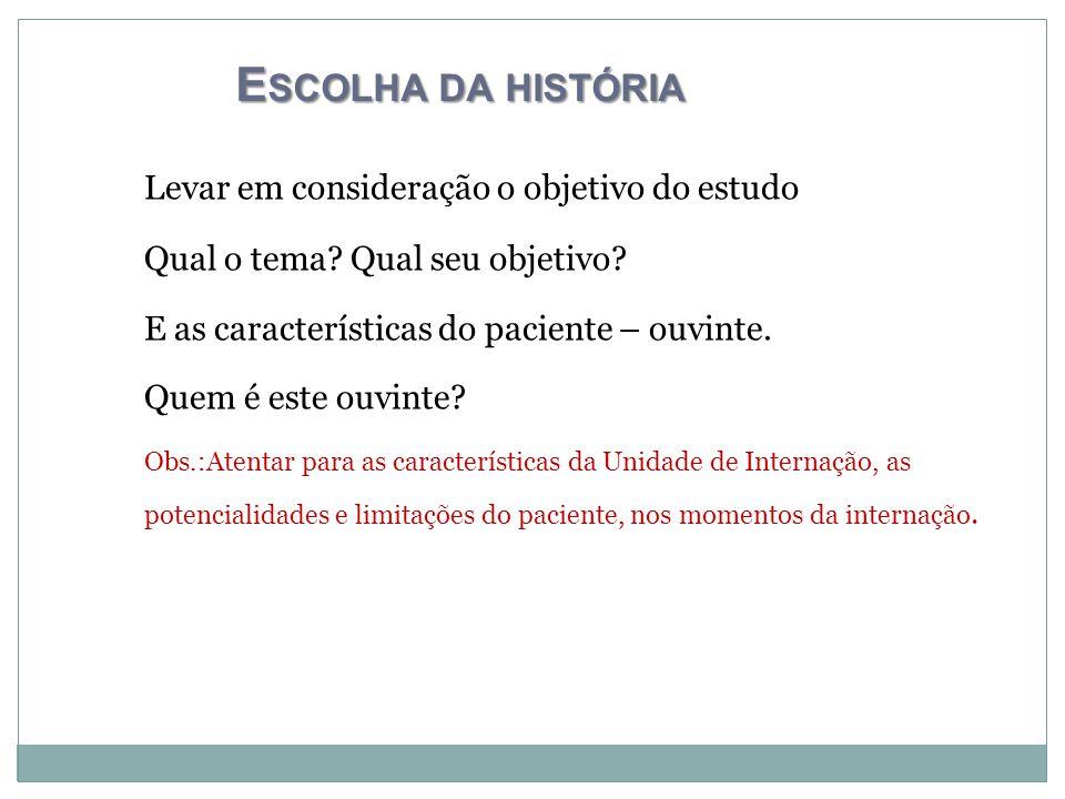 Escolha da história Levar em consideração o objetivo do estudo
