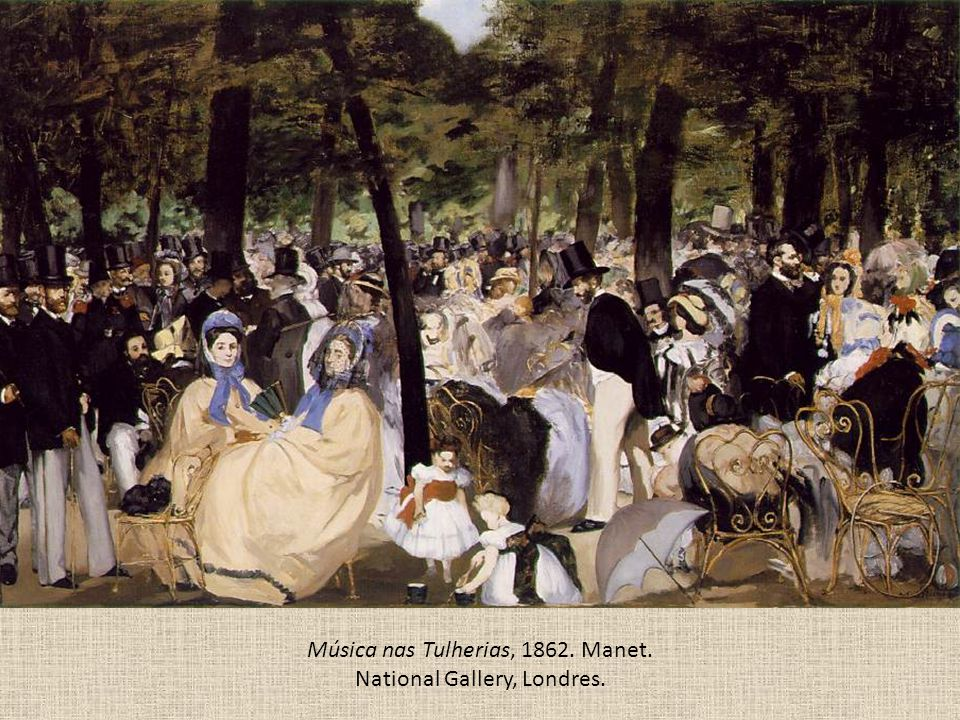 Música nas Tulherias, 1862. Manet. National Gallery, Londres.