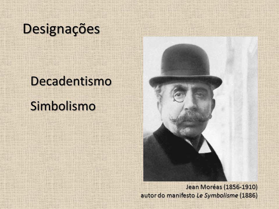 Designações Decadentismo Simbolismo Jean Moréas (1856-1910)
