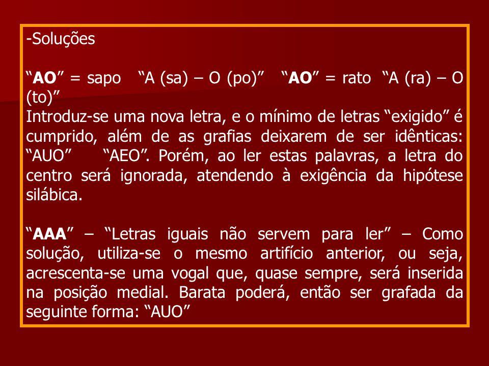 Soluções AO = sapo A (sa) – O (po) AO = rato A (ra) – O (to)