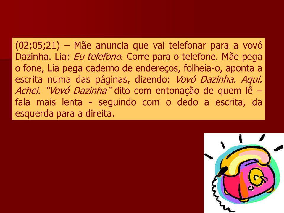 (02;05;21) – Mãe anuncia que vai telefonar para a vovó Dazinha