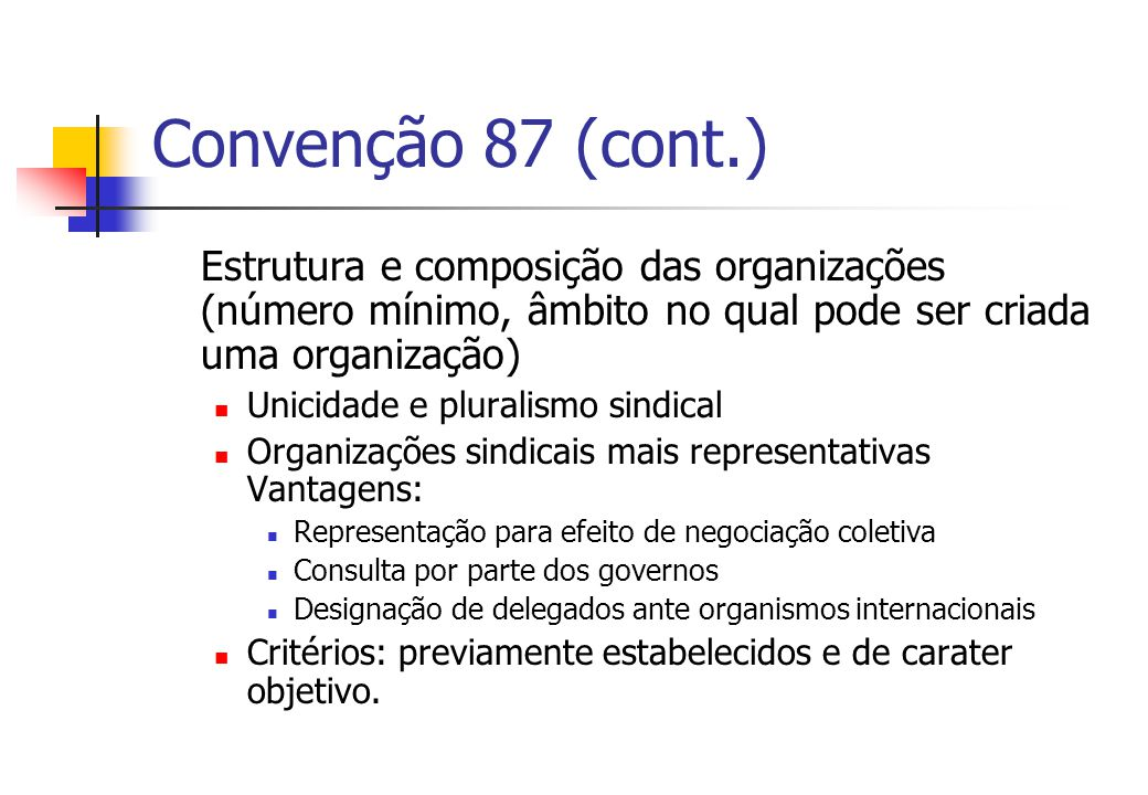Convenção 87 (cont.) Estrutura e composição das organizações (número mínimo, âmbito no qual pode ser criada uma organização)