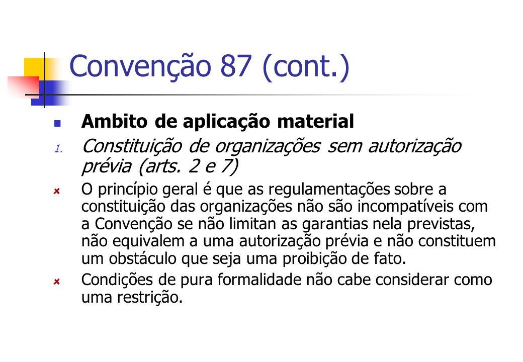 Convenção 87 (cont.) Ambito de aplicação material