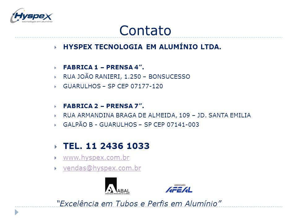 Contato TEL. 11 2436 1033 Excelência em Tubos e Perfis em Alumínio