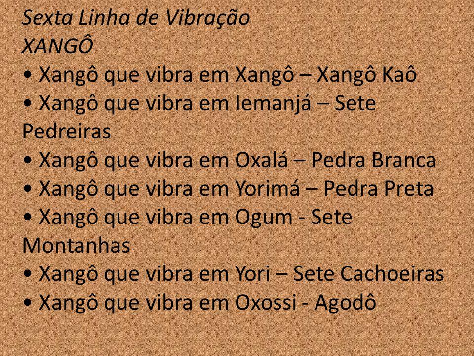 Sexta Linha de Vibração