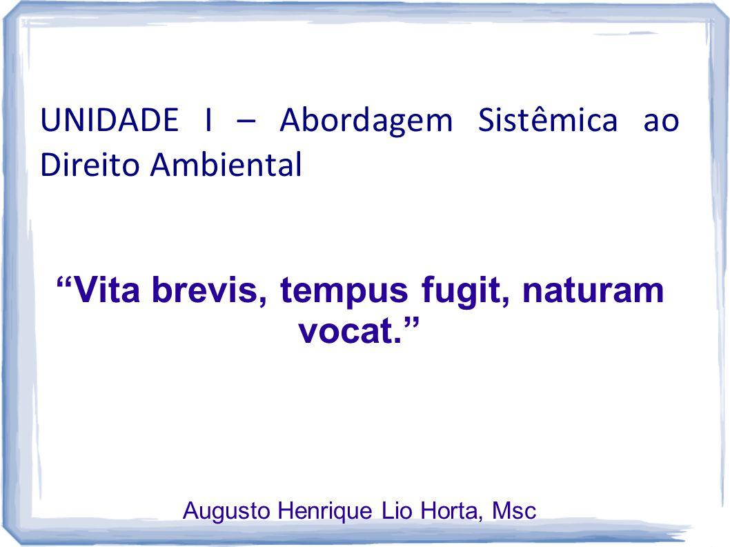 Vita brevis, tempus fugit, naturam vocat.