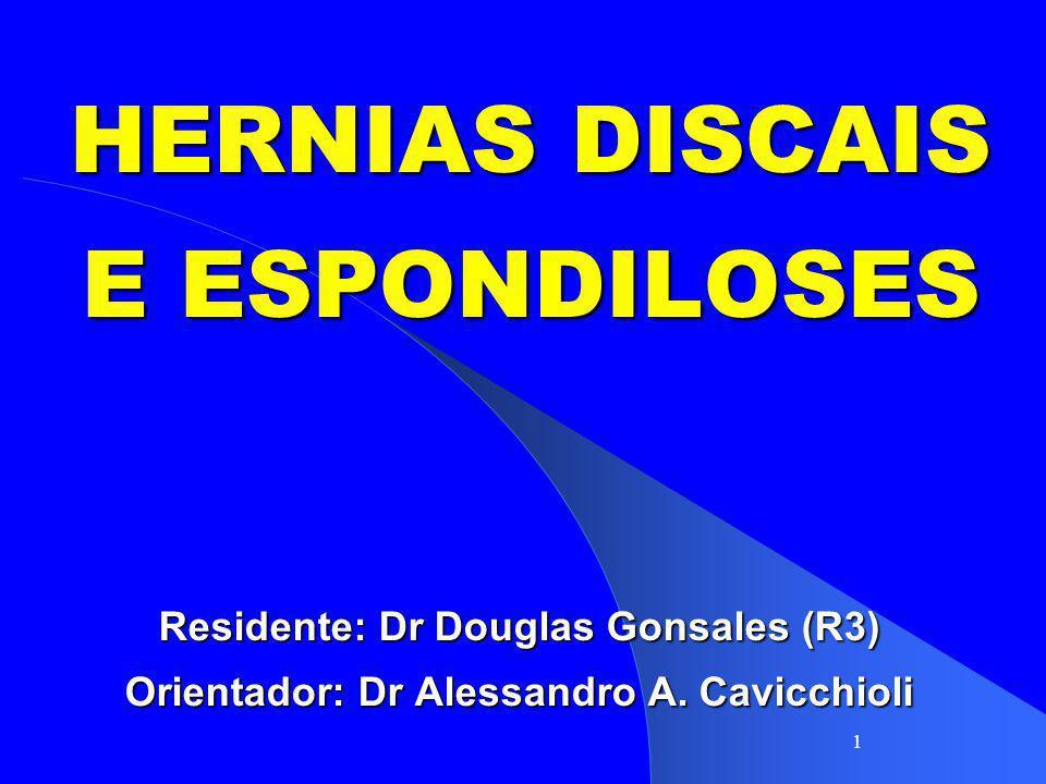 HERNIAS DISCAIS E ESPONDILOSES
