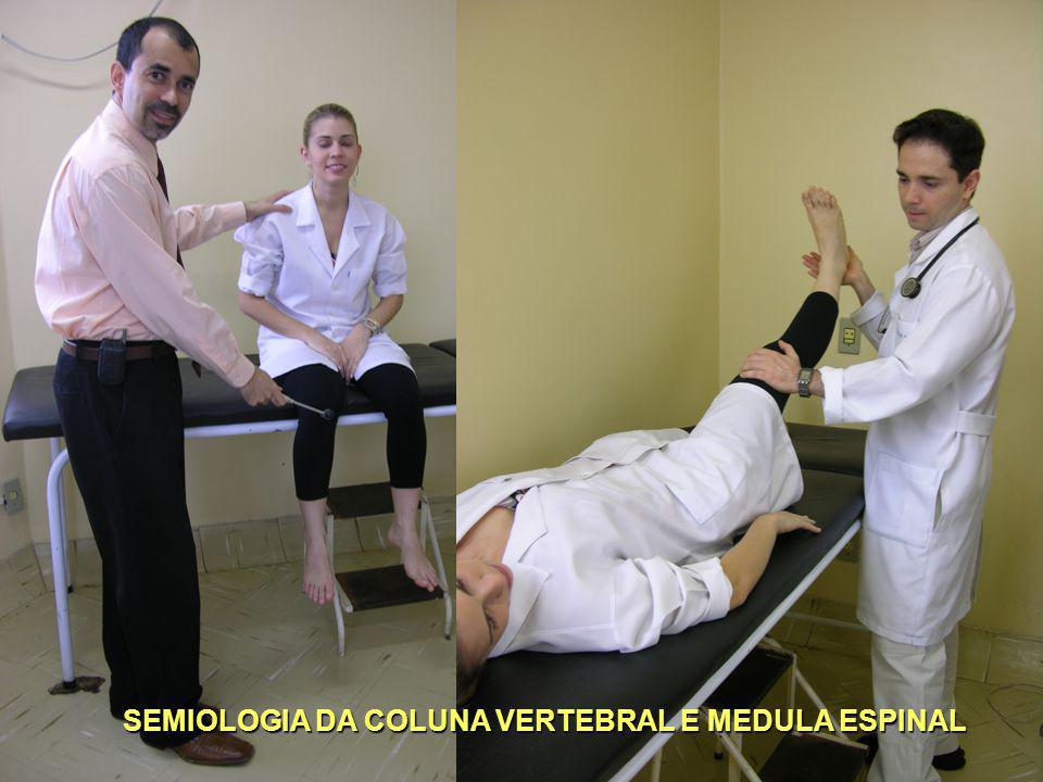 SEMIOLOGIA DA COLUNA VERTEBRAL E MEDULA ESPINAL