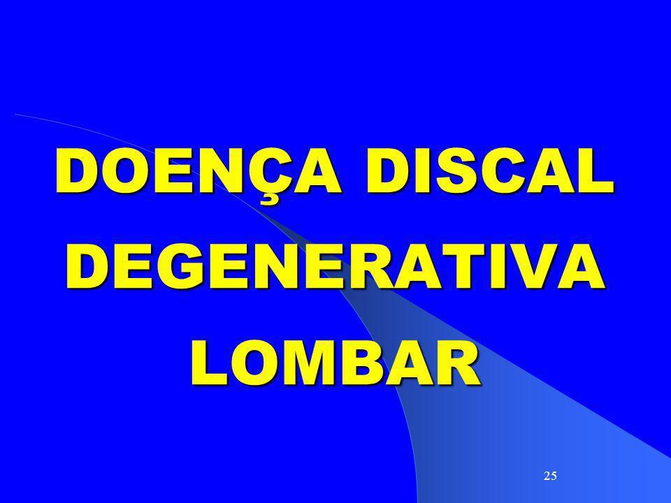 DOENÇA DISCAL DEGENERATIVA LOMBAR