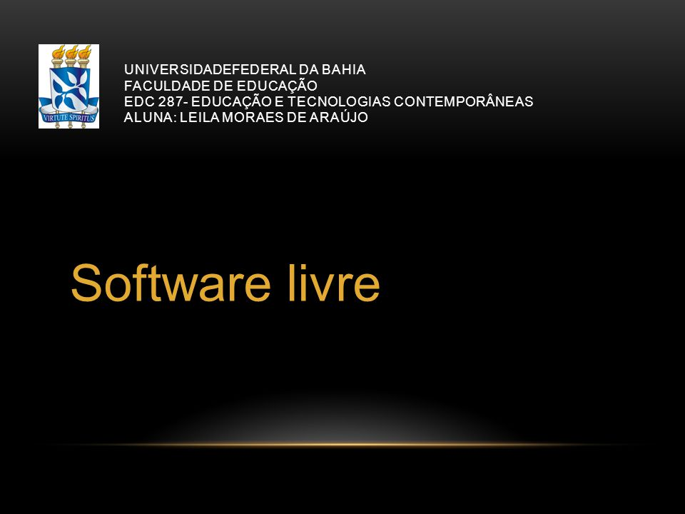Universidadefederal da bahia faculdade de educação edc 287- educação e tecnologias contemporâneas aluna: leila moraes de araújo
