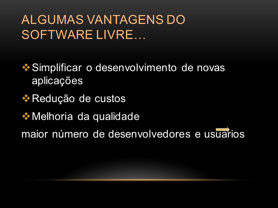 Algumas vantagens do software livre…