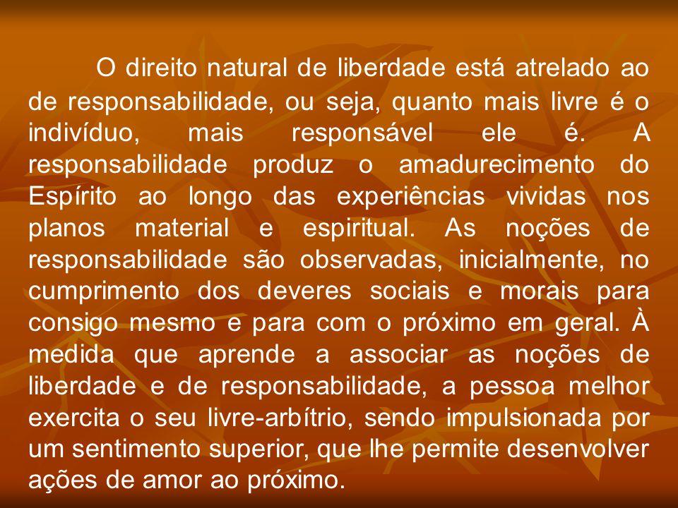 O direito natural de liberdade está atrelado ao de responsabilidade, ou seja, quanto mais livre é o indivíduo, mais responsável ele é.