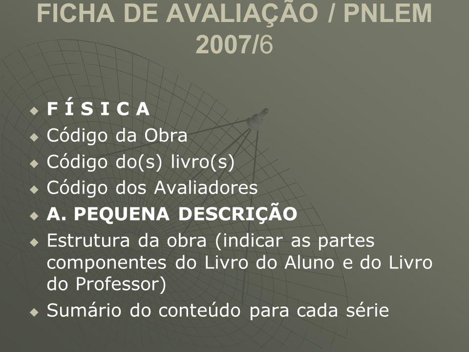 FICHA DE AVALIAÇÃO / PNLEM 2007/6