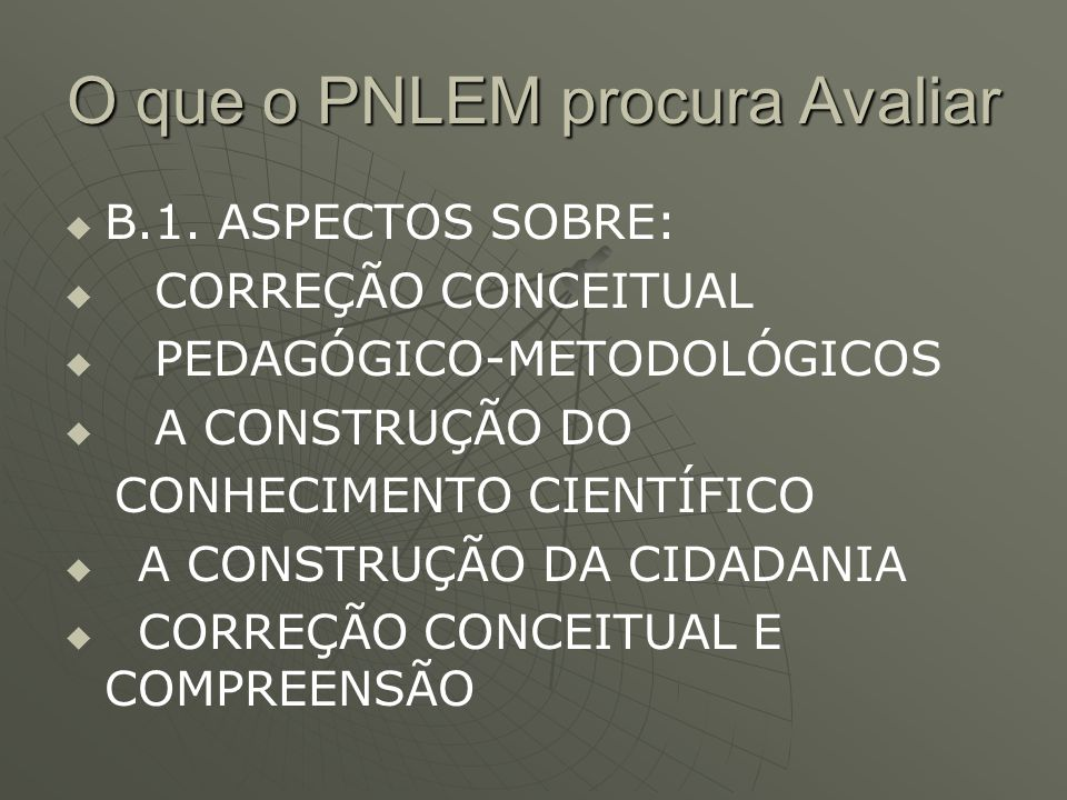 O que o PNLEM procura Avaliar