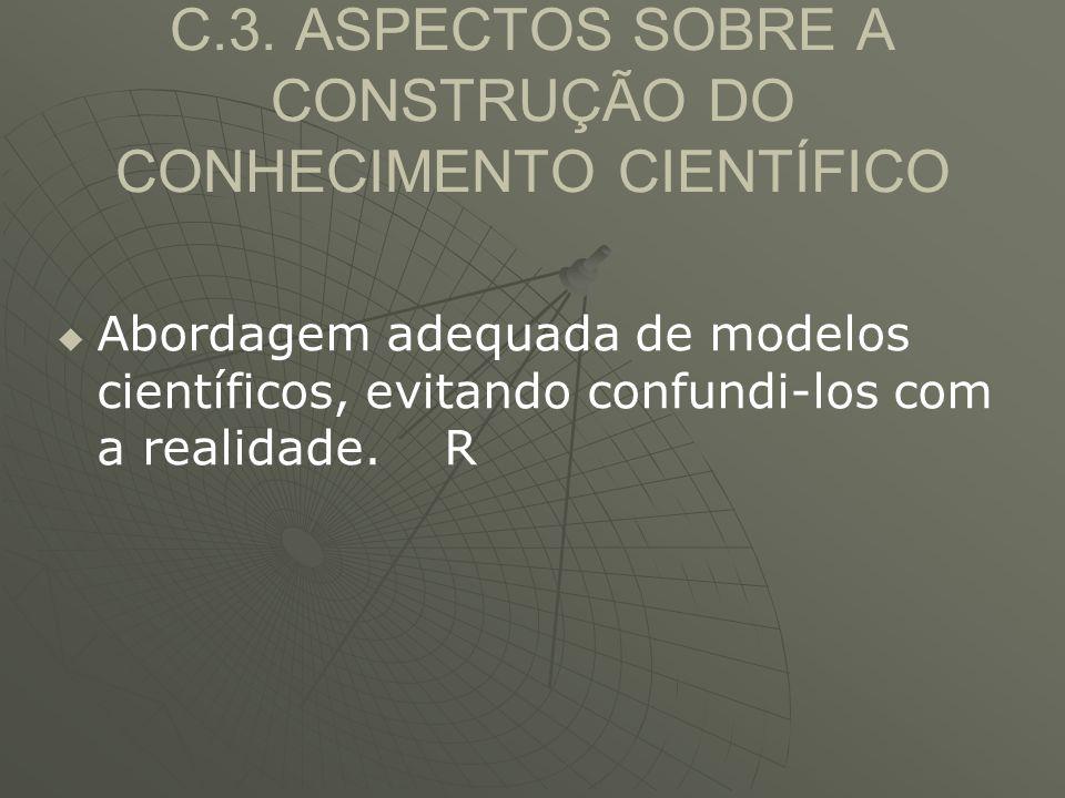C.3. ASPECTOS SOBRE A CONSTRUÇÃO DO CONHECIMENTO CIENTÍFICO