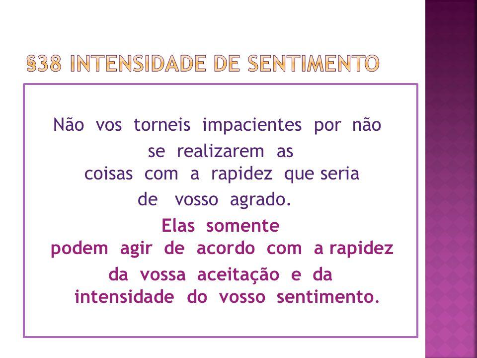 §38 Intensidade de sentimento