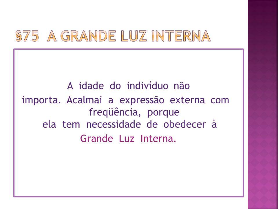 §75 A GRANDE Luz Interna