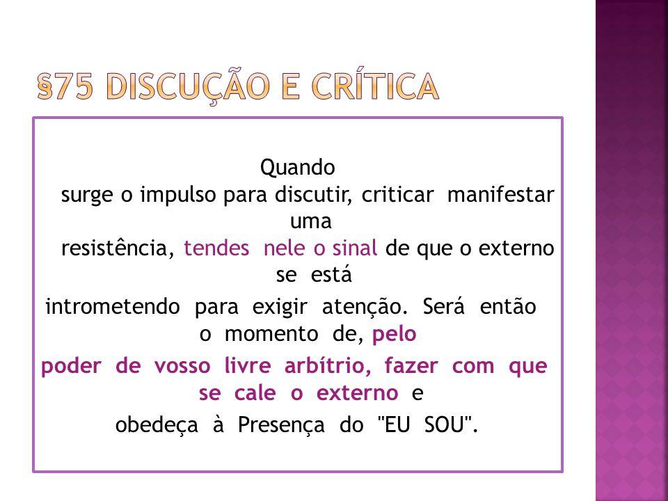 §75 Discução e crítica