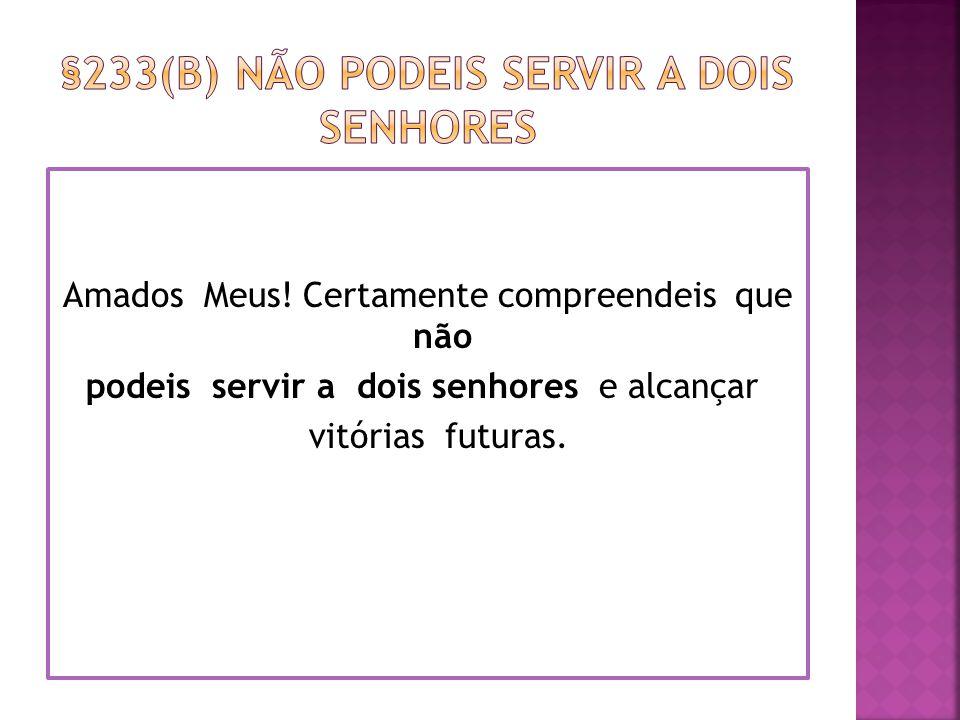 §233(b) não podeis servir a Dois senhores