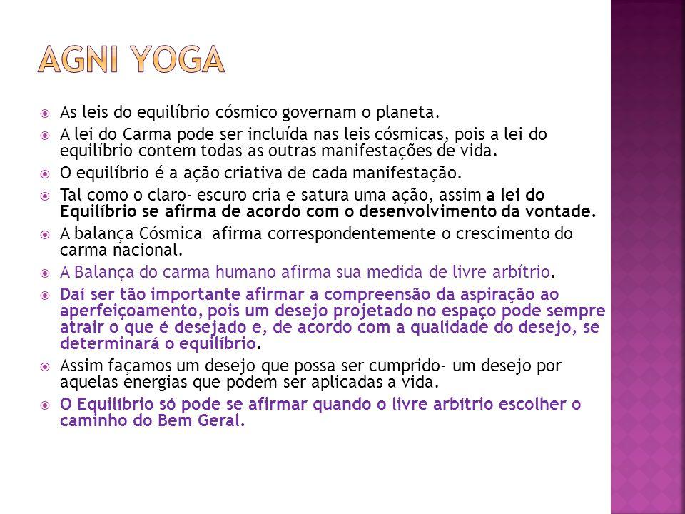 Agni Yoga As leis do equilíbrio cósmico governam o planeta.