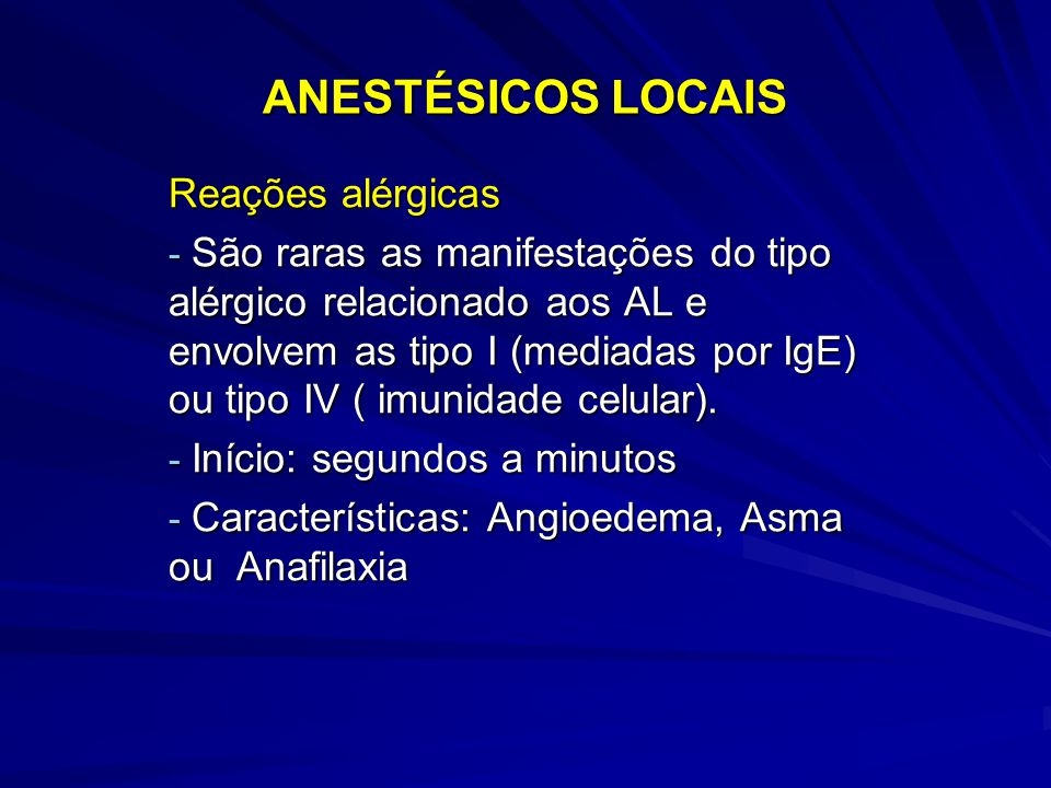 ANESTÉSICOS LOCAIS Reações alérgicas