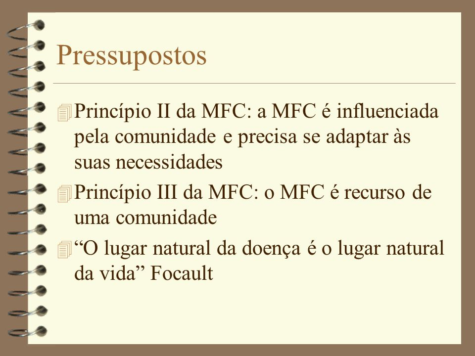 Pressupostos Princípio II da MFC: a MFC é influenciada pela comunidade e precisa se adaptar às suas necessidades.