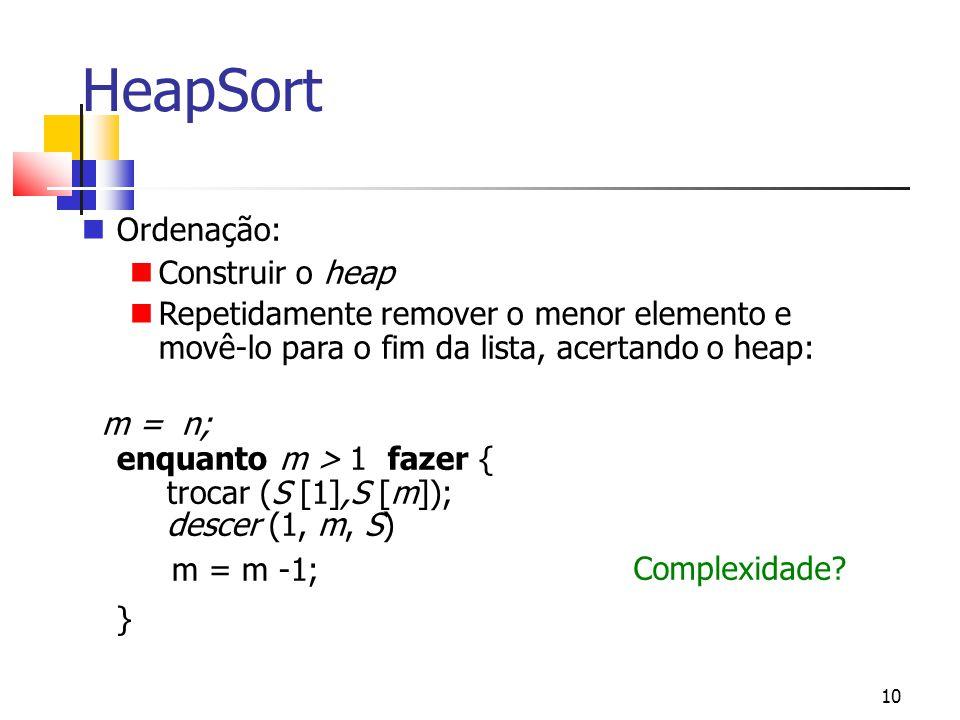 HeapSort Ordenação: Construir o heap