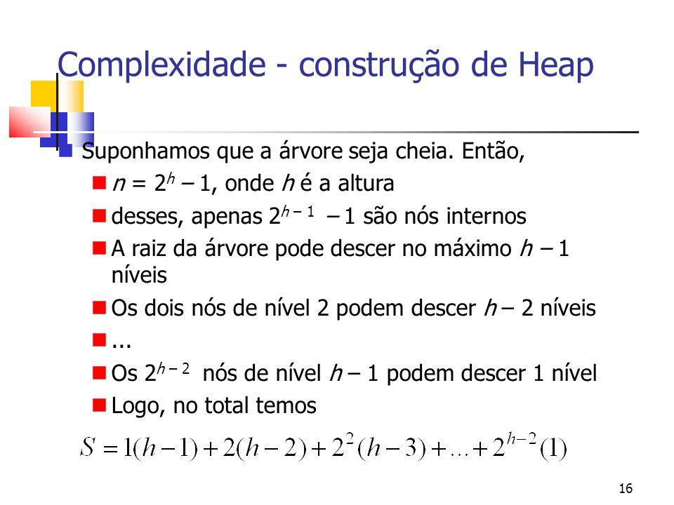 Complexidade - construção de Heap
