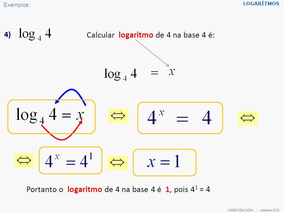 Calcular logaritmo de 4 na base 4 é: