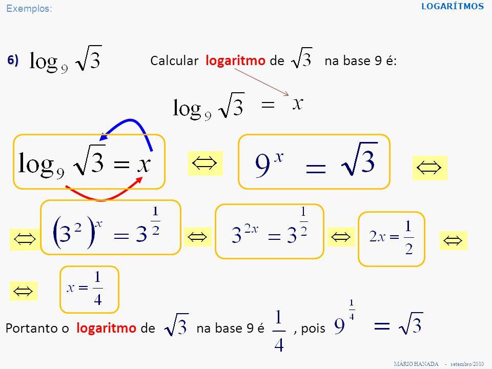 Portanto o logaritmo de na base 9 é , pois